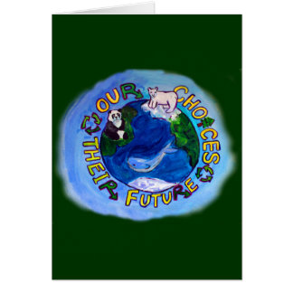 """""""Our Choices"""" Recycle, Reuse, Reduce Earth Card"""