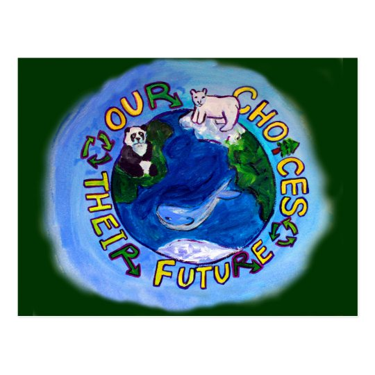Our Choices -Recycle, Reuse, Reduce Earth Postcard