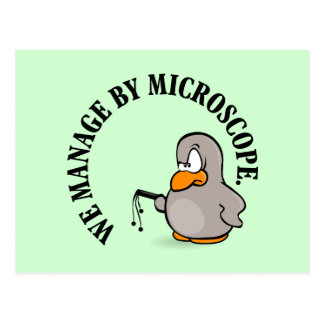 Our company gives new meaning to micromanagement postcard