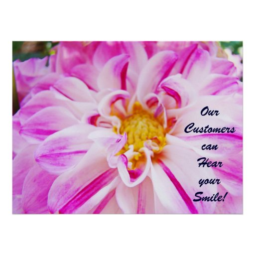 Our Customers can Hear your Smile! print Dahlias