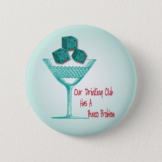 Our Drinking Club Has A Bunco Problem 6 Cm Round Badge