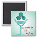 Our Drinking Club Has A Bunco Problem Square Magnet