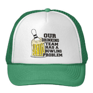 Our Drinking Team Has A Bowling Problem Cap