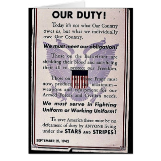Our Duty! We Must Meet Our Obligation, We Must Ser Greeting Card