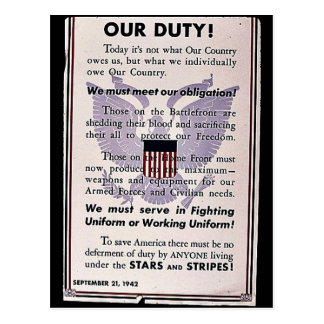 Our Duty! We Must Meet Our Obligation, We Must Ser Postcard