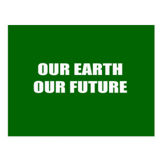 OUR EARTH OUR FUTURE POST CARD