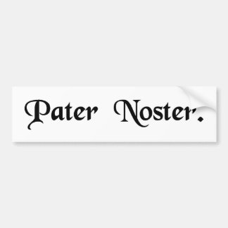 Our Father. Bumper Stickers