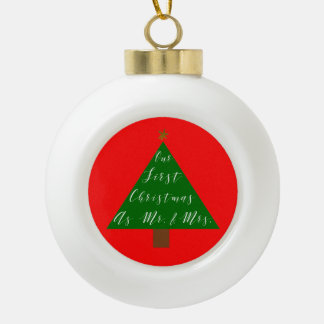 Our First Christmas Newlywed Gift Ceramic Ball Christmas Ornament