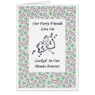 Our Furry Friends Live On Locked In Our Hearts Greeting Card