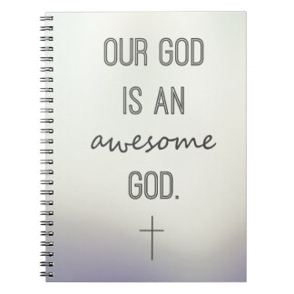 """""""Our God Is An Awesome God"""" Notebook"""
