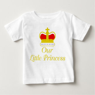 Our Little Princess Baby T-Shirt
