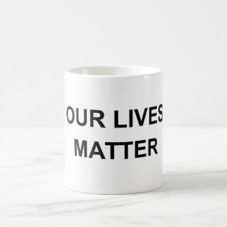 Our Lives Matter White mug