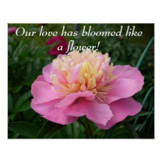 Our love has bloomed like a flower! print