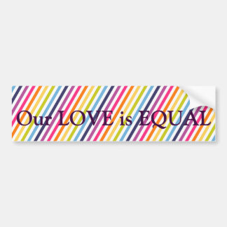 Our LOVE is EQUAL Marriage Equality Bumper Sticker