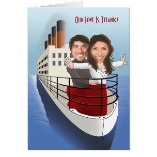 Our Love Is Titanic Greeting Card