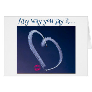 """OUR LOVE IS """"WRITTEN IN THE SKY"""" W/ A KISS! CARD"""