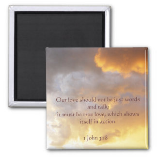 Our love should not be just words and... square magnet