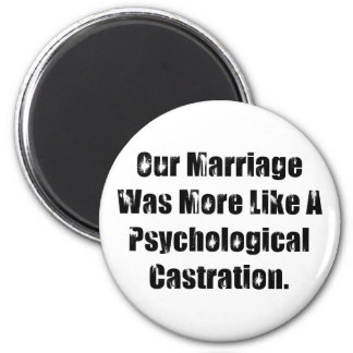 Our Marriage Was More Like A Psychological … 6 Cm Round Magnet