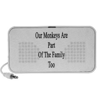 Our Monkeys Are Part Of The Family Too Portable Speaker