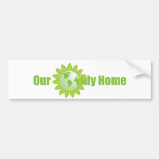 Our Only Home Bumper Sticker
