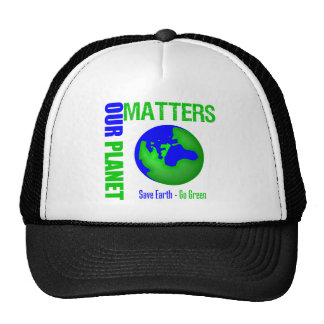 Our Planet Matters Save Earth Go Green Trucker Hat