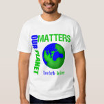 Our Planet Matters Save Earth Go Green Tees