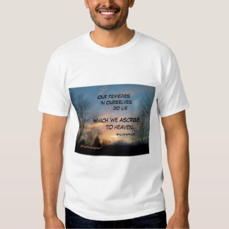 OUR REMEDIES IN OURSELVES SHAKESPEARE TSHIRT