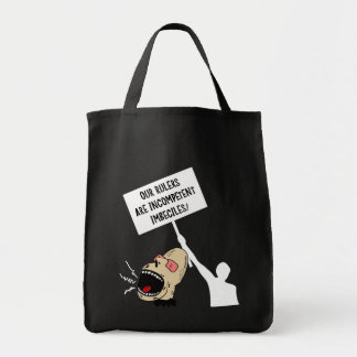 Our rulers are incompetent imbeciles grocery tote bag