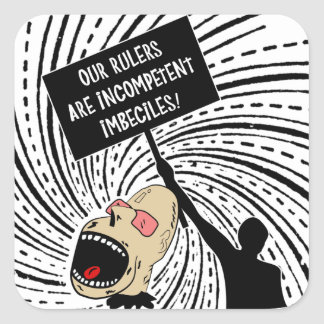 Our rulers are incompetent imbeciles stickers