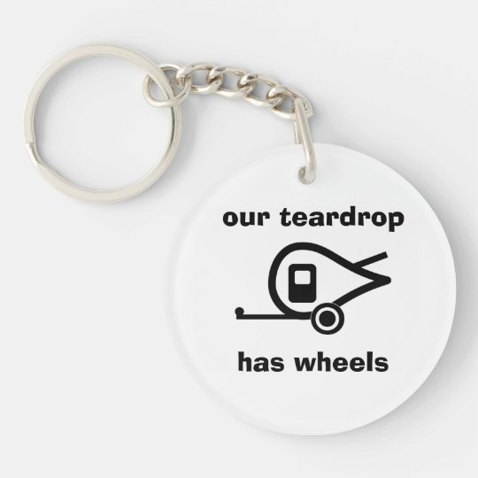 our teardrop has wheels key ring