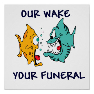 Our Wake, Your Funeral Poster