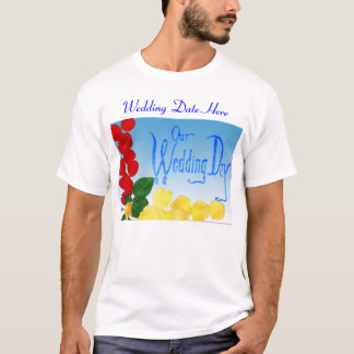 Our Wedding Day Flowered 1, Wedding Date Here T-Shirt