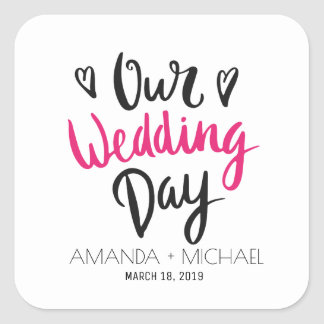 Our Wedding Day - Hand Lettering Typography Custom Square Sticker