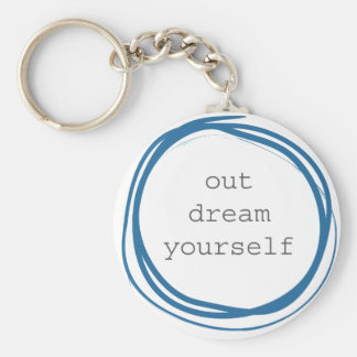 Out Dream Yourself motivational Key Ring