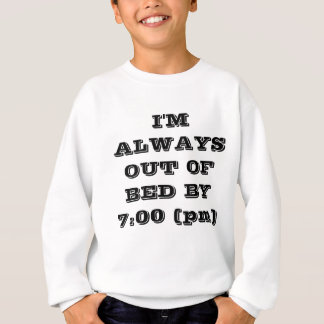 Out Of Bed By 7(pm) Slogan Sweatshirt