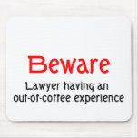 Out of Coffee Experience Lawyer Mousepad