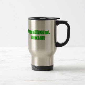 Out Of Estrogen T-shirts and Gifts For Her Coffee Mugs