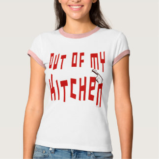 Out of My Kitchen Saying Funny Cooking T-shirt