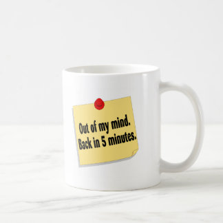 Out Of My Mind Back In 5 Minutes Mugs