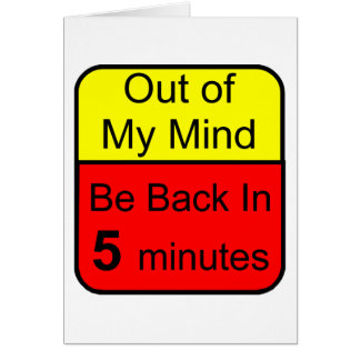 Out of My Mind Greeting Card