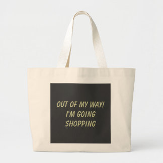 OUT OF MY WAY! I'M GOING SHOPPING JUMBO TOTE BAG