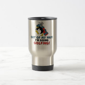 Out of my way, I'm going to the Golfing Travel Mug