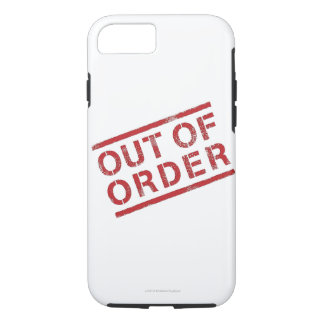 """""""OUT OF ORDER"""" iPhone 7 CASE"""