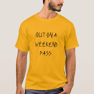 OUT ON A WEEKEND PASS T-SHIRT