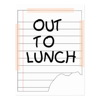 Out To Lunch - Funny Note Postcard