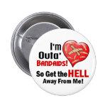 Outa' BandAids 6 Cm Round Badge