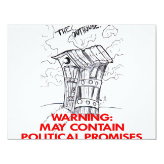 Outhouse May Contain Political Promises 11 Cm X 14 Cm Invitation Card