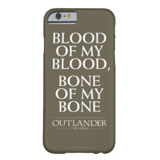 """Outlander   """"Blood of my blood, bone of my bone"""" Barely There iPhone 6 Case"""