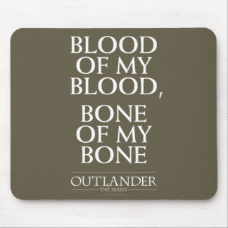 "Outlander | ""Blood of my blood, bone of my bone"" Mouse Mat"