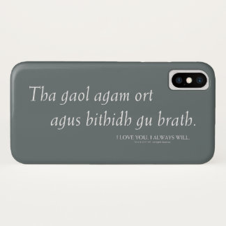 Outlander | I love you. I always will. iPhone X Case